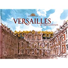Versailles in Watercolours