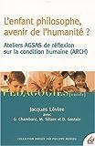 L'enfant philosophe, avenir de l'humanité ? Ateliers AGSAS de réflexion sur la condition humaine (ARCH)