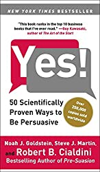 Yes!: 50 Scientifically Proven Ways to Be Persuasive.