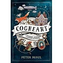 Cogheart by Peter Bunzl (2016-09-01)