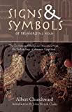 Signs & Symbols of Primordial Man: The Evolution of Religious Doctrines from the Eschatology of the Ancient Egyptians - Albert Churchward