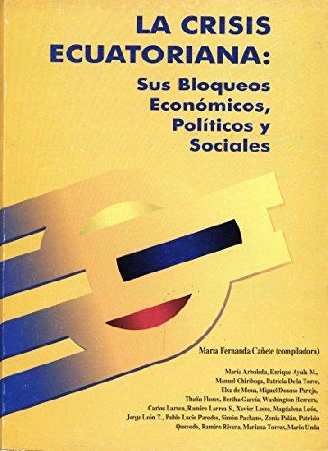 La crisis ecuatoriana: sus bloqueos económicos y sociales (Travaux de l'IFÉA)