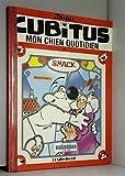 CUBITUS TOME 32 - MON CHIEN QUOTIDIEN