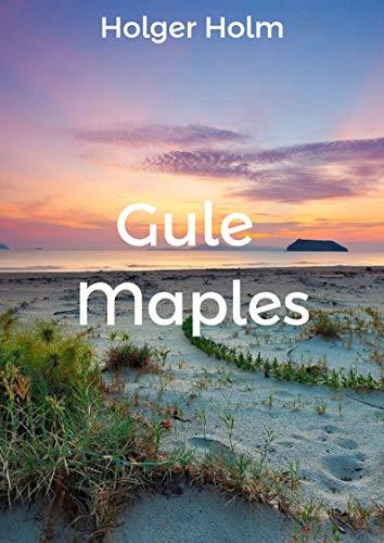 Gule Maples (Norwegian Edition) por Holger Holm