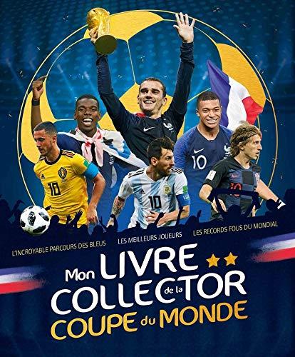 Mon livre collector de la Coupe du Monde par Mickaël GRALL