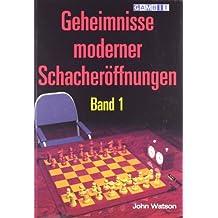 Geheimnisse Moderner Schacheroeffnungen Band 1: Band 1