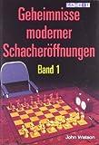 Geheimnisse moderner Schacheröffnungen Band 1