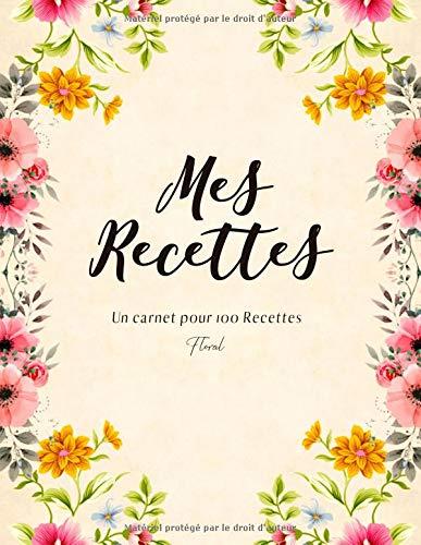 Mes recettes: Un carnet unique pour vos recettes préférées-motif Floral par  Novelty Print