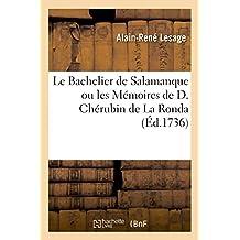 Le Bachelier de Salamanque ou les Mémoires de D. Chérubin de La Ronda tirés d'un manuscrit espagnol
