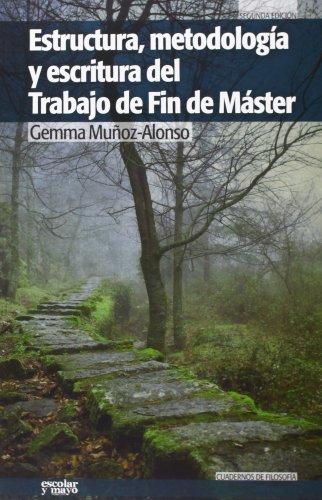 Estructura, metodología y escritura del Trabajo de Fin de Máster (Cuadernos de filosofía)