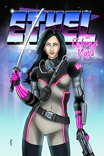 Ethel the Cyborg Ninja: Book 1 (English Edition) eBook: Mark ...
