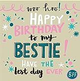 """Rachel Ellen Designs Geburtstagskarte für den besten Freund/die beste Freundin, Aufschrift (in englischer Sprache) """"Happy Birthday to my Bestie"""""""