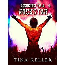 Addicted to a Rockstar, Band 4 (German Edition)