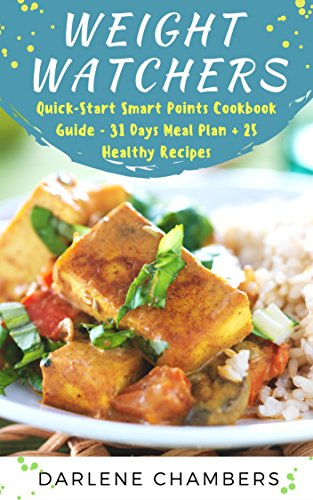 weight-watchers-a-quick-start-smart-points-cookbook-guide-31-days-meal-plan-25-healthy-recipes-engli