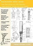 Korkenzieher Flaschenöffner selber bauen: 3545 Seiten Patente zeigen wie!