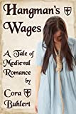 Hangman's Wages: A Tale of Medieval Romance (English Edition)