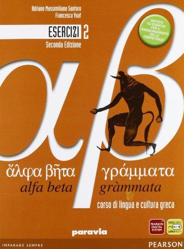 Alfa beta grammata. Esercizi. Per il Liceo classico. Con espansione online: 2