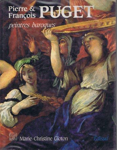 Pierre et François Puget, peintres baroques par Marie-Christine Gloton