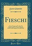 eBook Gratis da Scaricare Fieschi Azione Tragica in Tre Atti Da Rappresentarsi al Teatro Regio di Torino nella Stagione Invernale 1867 Classic Reprint (PDF,EPUB,MOBI) Online Italiano