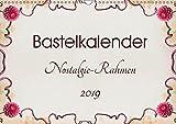 Bastelkalender Nostalgie-Rahmen 2019 (Wandkalender 2019 DIN A3 quer): Bastelkalender zum Selbstgestalten mit Nostalgie-Hintergrund (Monatskalender, 14 Seiten ) (CALVENDO Hobbys)