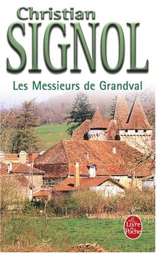 LES MESSIEURS DE GRANDVAL par Christian Signol