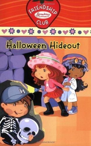Halloween Hideout #4: Friendship Club (Strawberry Shortcake) by Megan E. Bryant (2007-08-16)