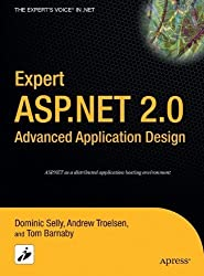 Expert ASP.NET 2.0 Advanced Application Design (Expert's Voice in .NET) by Dominic Selly (2006-03-02)