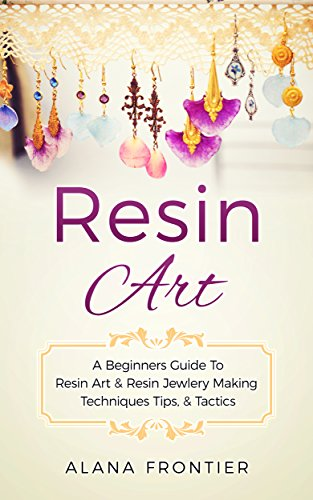 resin-art-a-beginners-guide-to-resin-art-and-resin-jewelry-making-techniques-tactics-and-tips-englis