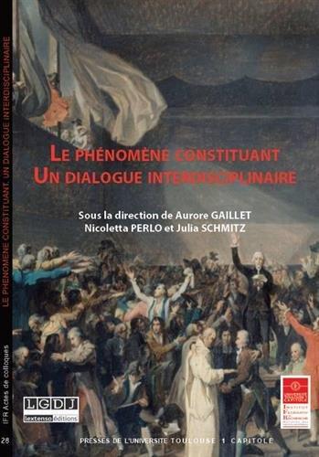 Le phénomène constituant : Un dialogue interdisciplinaire par Collectif