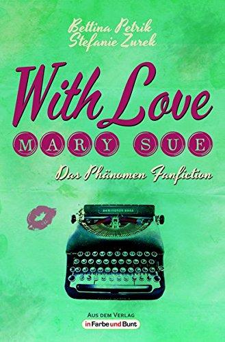 Buchseite und Rezensionen zu 'With Love, Mary Sue' von Stefanie Zurek