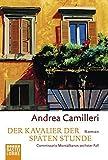 Der Kavalier der späten Stunde: Commissario Montalbanos sechster Fall - Andrea Camilleri