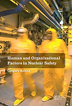 Human And Organizational Factors In Nuclear Safety: The French Approach To Safety Assessments por Gregory Rolina epub