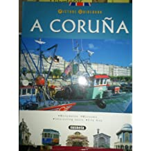 A Coruna: Lighthouse of the Atlantic (Picture Guidebook)