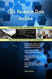 CISL Research Data Archive All-Inclusive Self-Assessment - More than 660 Success Criteria, Instant Visual Insights, Comprehensive Spreadsheet Dashboard, Auto-Prioritized for Quick Results