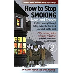 How to Stop Smoking: 2nd edition: Now, and Forever