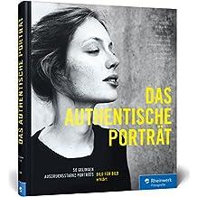 Das authentische Porträt: So gelingen ausdrucksstarke Porträtaufnahmen!