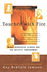Touched With Fire: Manic-depressive Illness and the Artistic Temperament (English Edition)