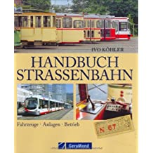 Handbuch Straßenbahn: Fahrzeuge · Anlagen · Betrieb