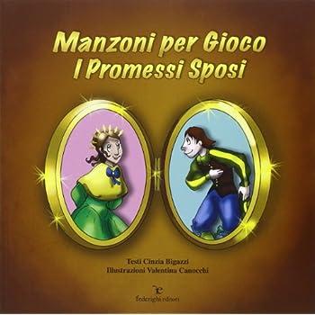Manzoni Per Gioco. I Promessi Sposi. Ediz. Illustrata