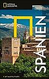 National Geographic Reiseführer Spanien: Reisen nach Spanien mit Karte, Geheimtipps und allen Sehenswürdigkeiten wie Madrid, Barcelona, Valencia, Mallorca und Teneriffa. (NG_Traveller)