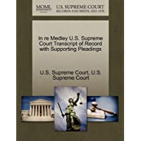 In Re Medley U.S. Supreme Court Transcript of Record with Supporting Pleadings - Re Medley