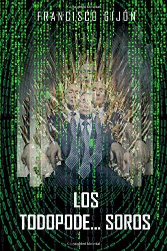 Los Todopode...Soros por Francisco Gijon