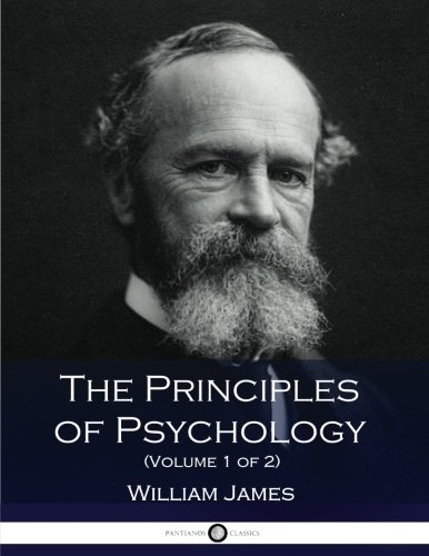 The Principles of Psychology (Volume 1 of 2) por William James