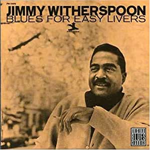 J WITHERSPOON/BLUES FOR EASY LIVERS