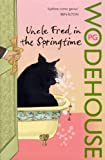 Uncle Fred in the Springtime: (Blandings Castle)