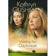 Waiting For Daybreak by Kathryn Cushman (2008-08-02)