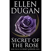 Secret Of The Rose (Legacy Of Magick Series, Book 2) (English Edition)