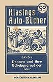 Klasings Auto-Bücher Band 6: Pannen und ihre Behebung auf der Tour