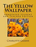 The Yellow Wallpaper: Annotated Student and Teacher Edition