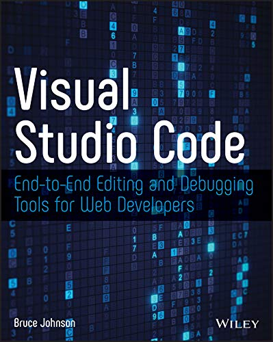 Visual Studio Code: End-to-End Editing and Debugging Tools for Web Developers (English Edition)